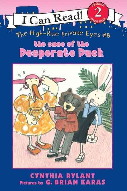 The Case of the Desperate Duck By Rylant, Cynthia/ Karas, G. Brian (ILT)