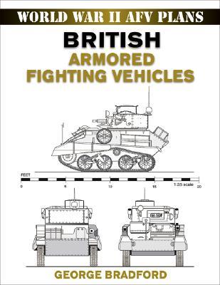 British Armored Fighting Vehicles By Bradford, George