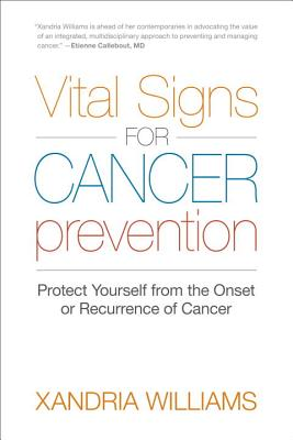 Vital Signs for Cancer Prevention By Williams, Xandria